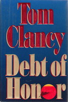 DEBT OF HONOR. by Clancy, Tom.