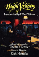 NIGHT VISIONS 9. by Wilson, F. Paul (signed); Thomas Tessier, James Kisner and Rick Hautala.