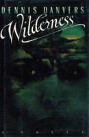 WILDERNESS. by Danvers, Dennis.