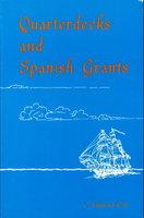 QUARTERDECKS AND SPANISH GRANTS. by [Clar, Captain John] Clar, C. Raymond.