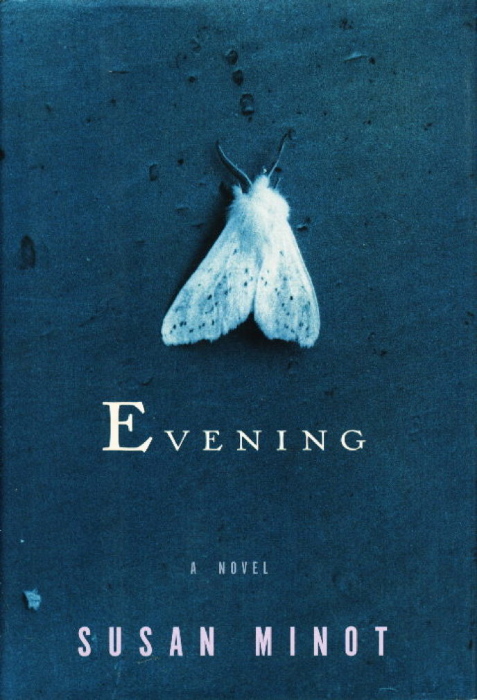 Book cover picture of Minot, Susan. EVENING. New York: Alfred A. Knopf, 1998.