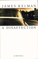 A DISAFFECTION by Kelman, James