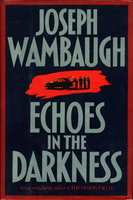 ECHOES IN THE DARKNESS. by Wambaugh, Joseph.