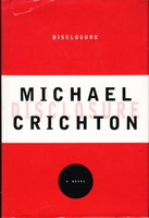 DISCLOSURE. by Crichton, Michael.