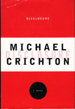 DISCLOSURE. by Crichton, Michael.