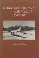 EARLY KINGDOMS IN MADAGASCAR 1500-1700. by Kent, Raymond K.