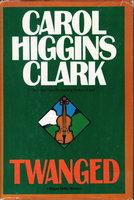 TWANGED. by Clark, Carol Higgins