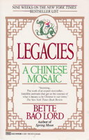 LEGACIES: A Chinese Mosaic. by Lord, Bette Bao.