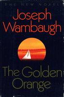 THE GOLDEN ORANGE. by Wambaugh, Joseph.
