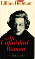 AN UNFINISHED WOMAN: A Memoir. by Hellman, Lillian.