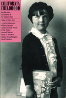 CALIFORNIA CHILDHOOD: Recollections and Stories of the Golden State. by [Anthology, signed] Soto, Gary, editor, signed; Maxine Hong Kingston, signed.