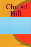 CHAPEL HILL. by Gould, Henry.
