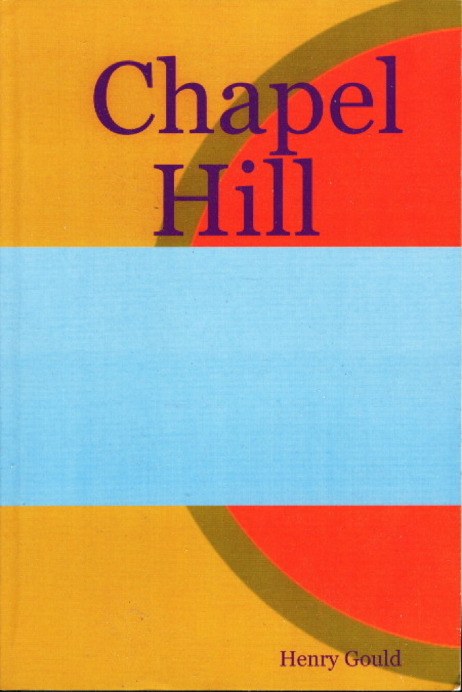 Book cover picture of Gould, Henry. CHAPEL HILL. Providence, RI: 2005.