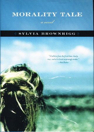 MORALITY TALE. by Brownrigg, Sylvia.
