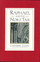 RAPHAEL AND THE NOBLE TASK. by Salton, Catherine (illustrated by David Weitzman.)
