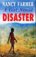 A GIRL NAMED DISASTER. by Farmer, Nancy.