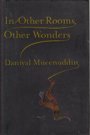 IN OTHER ROOMS, OTHER WONDERS: Connected Stories. by Mueenuddin, Daniyal.