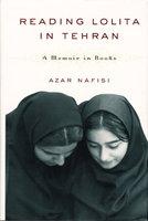 READING LOLITA IN TEHRAN: A Memoir in Books. by Nafisi, Azar.