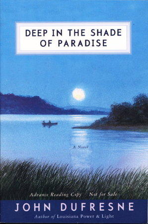 DEEP IN THE SHADE OF PARADISE. by Dufresne, John