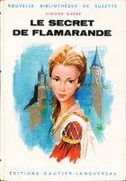 LE SECRET DE FLAMARANDE. by Darre, Simone.