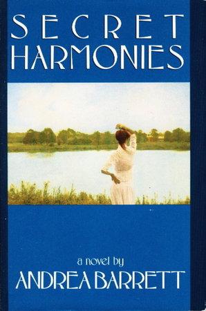 SECRET HARMONIES. by Barrett, Andrea
