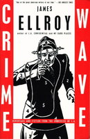 CRIME WAVE: Reportage and Fiction from the Underside of L.A. by Ellroy, James.