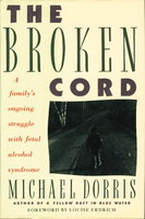 THE BROKEN CORD by Dorris, Michael ( Foreword by Louise Erdrich.)