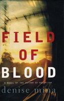 FIELD OF BLOOD. by Mina, Denise.