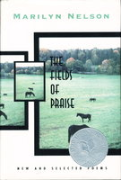 THE FIELDS OF PRAISE: New and Selected Poems. by Nelson, Marilyn.