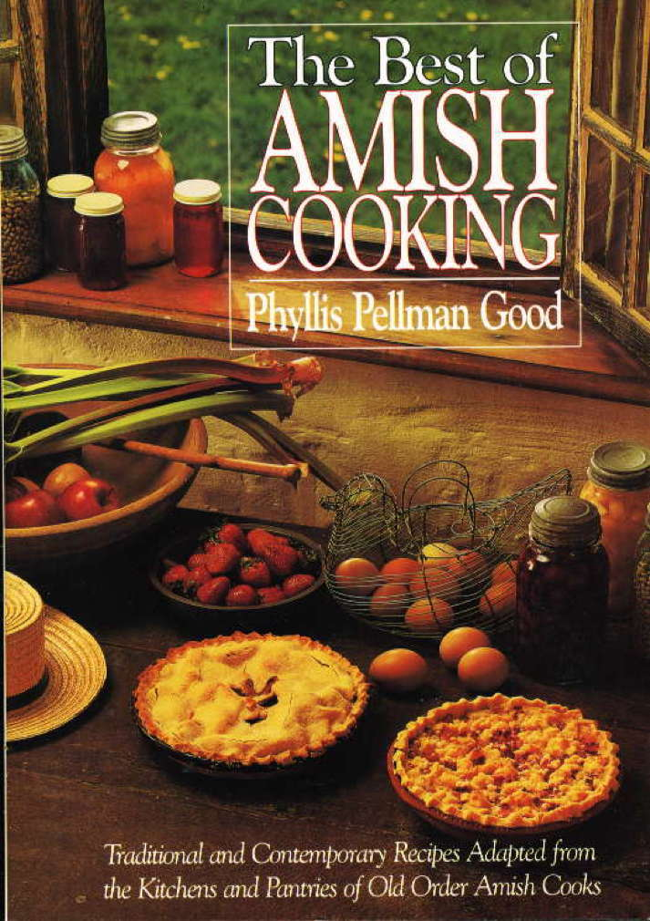 Book cover picture of Good, Phyllis Pellman.  THE BEST OF AMISH COOKING: Traditional and Contemporary Recipes Adaped from the Kitchens and Pantries of Old Order Amish Cooks Intercourse, PA: Good Books. (1996.)
