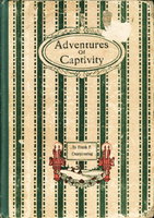 ADVENTURES OF CAPTIVITY. by Chorpenning, Frank P.
