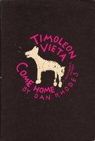 TIMOLEON VIETA COME HOME : A Sentimental Journey. by Rhodes, Dan.