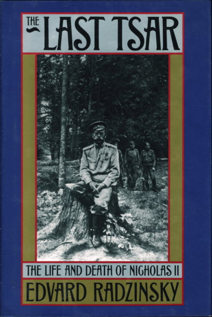 Book cover picture of Radzinsky, Edvard. THE LAST TSAR: The Life and Death of Nicholas II. New York: Doubleday, (1992.)