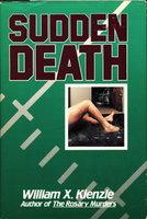 SUDDEN DEATH. by Kienzle, William X.
