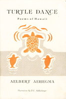 TURTLE DANCE: Poems of Hawaii. by Aehegma, Aelbert.