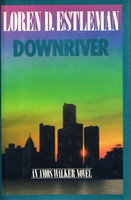 DOWNRIVER. by Estleman, Loren D.