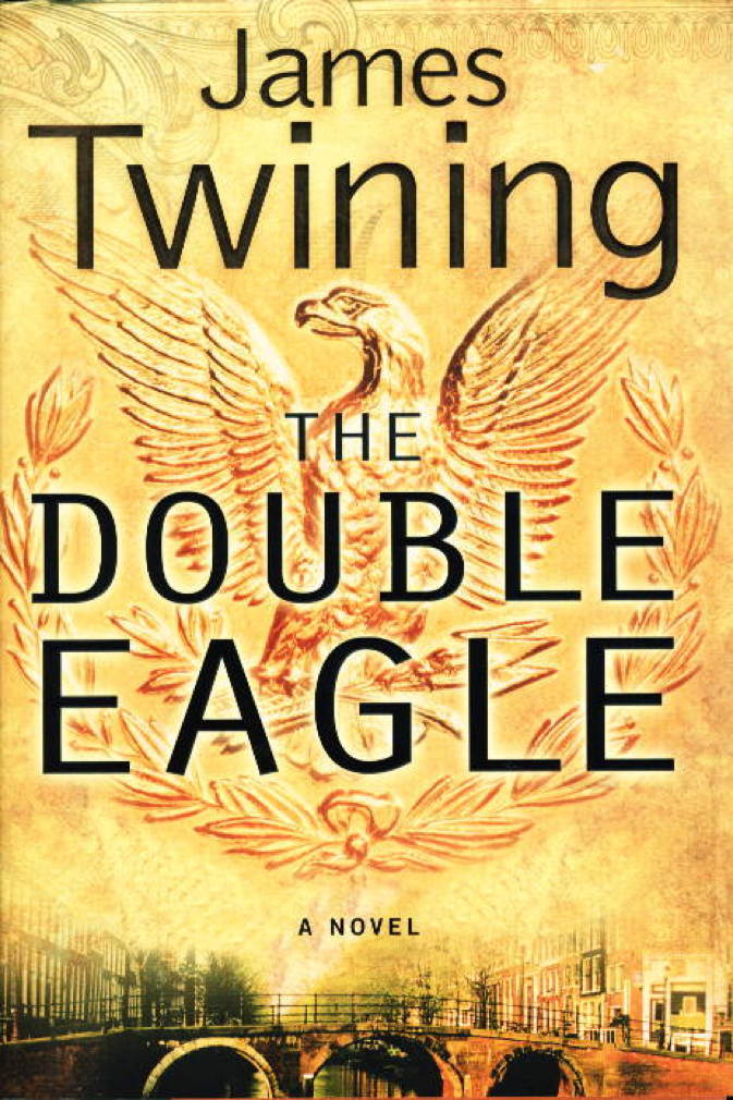 Book cover picture of Twining, James. THE DOUBLE EAGLE.  New York: Harper Collins, (2005.)