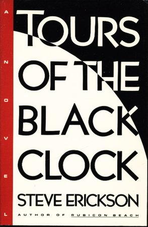 TOURS OF THE BLACK CLOCK by Erickson, Steve