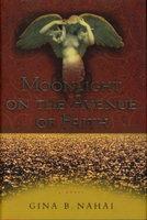 MOONLIGHT ON THE AVENUE OF FAITH. by Nahai, Gina B.
