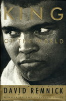 KING OF THE WORLD: Muhammad Ali and the Rise of an American Hero. by [Ali, Muhammad] Remnick, David.