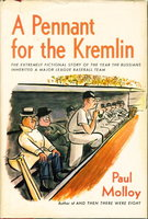 A PENNANT FOR THE KREMLIN. by Molloy, Paul.