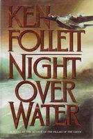 NIGHT OVER WATER. by Follett, Ken