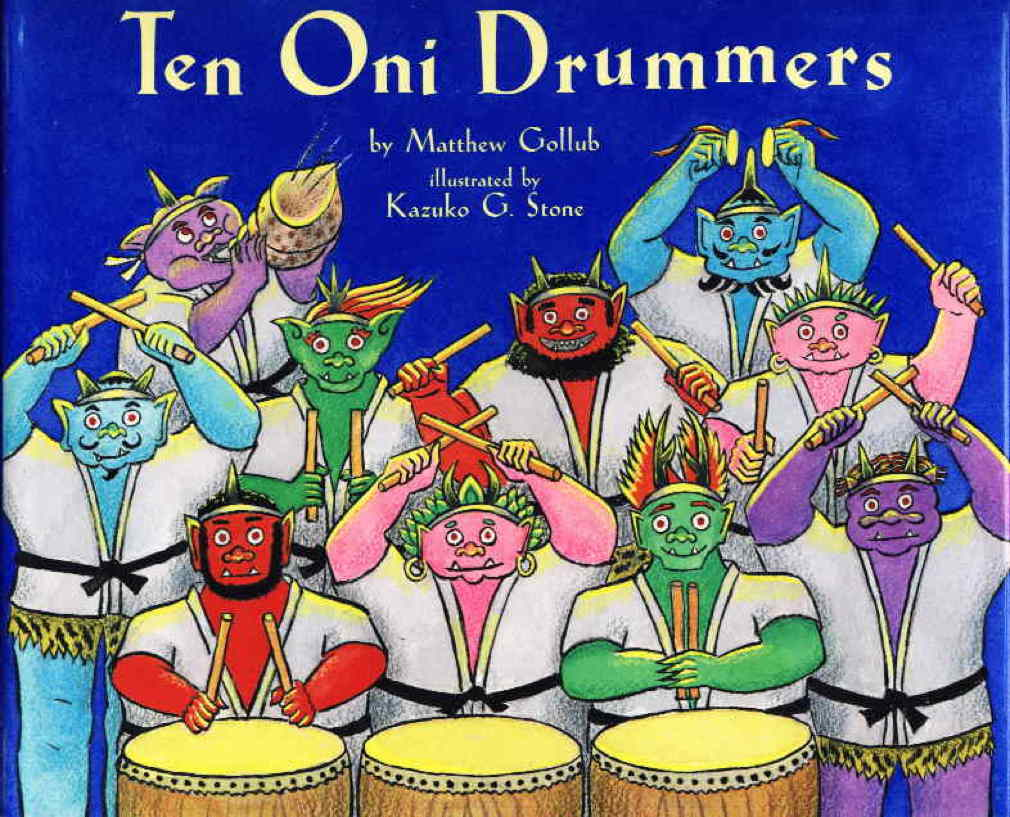 Book cover picture of Gollub, Matthew; illustrated by Kazuko G. Stone,  TEN ONI DRUMMERS. New York: Lee & Low Books Inc. 2002.