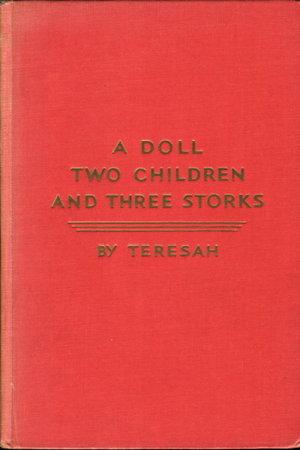 A DOLL, TWO CHILDREN AND THREE STORKS. by Teresah [Teresa Corinna Ubertis Gray,1877 - 1964]