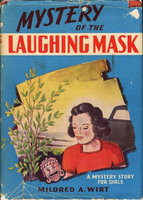 MYSTERY OF THE LAUGHING MASK. by Wirt, Mildred A.