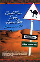 DEAD MEN DON'T LEAVE TIPS: Adventures X Africa. by Wilson, Brandon.