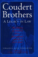 COUDERT BROTHERS: A Legacy in Law: the History of AmericaÕs First International Law Firm, 1853-1993. by Veenswijk, Virginia Kays; with an introduction by Louis Auchincloss.