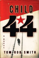 CHILD 44. by Smith, Tom Robb,