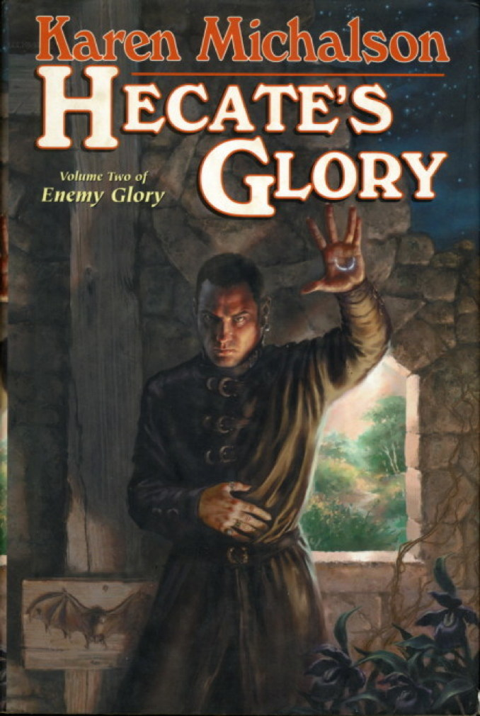 Book cover picture of Michalson, Karen. HECATE'S GLORY (Enemy Glory, Volume Two). New York: TOR / Tom Doherty Associates, (2003.)