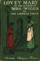 LOVEY MARY. by Rice, Alice Hegan (1870-1942).